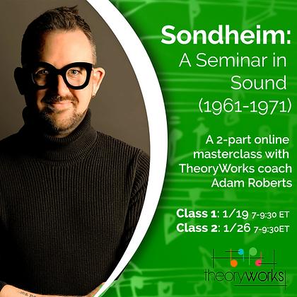 """""""Sondheim: A Seminar in Sound"""" (1961-1971) with Adam Roberts"""