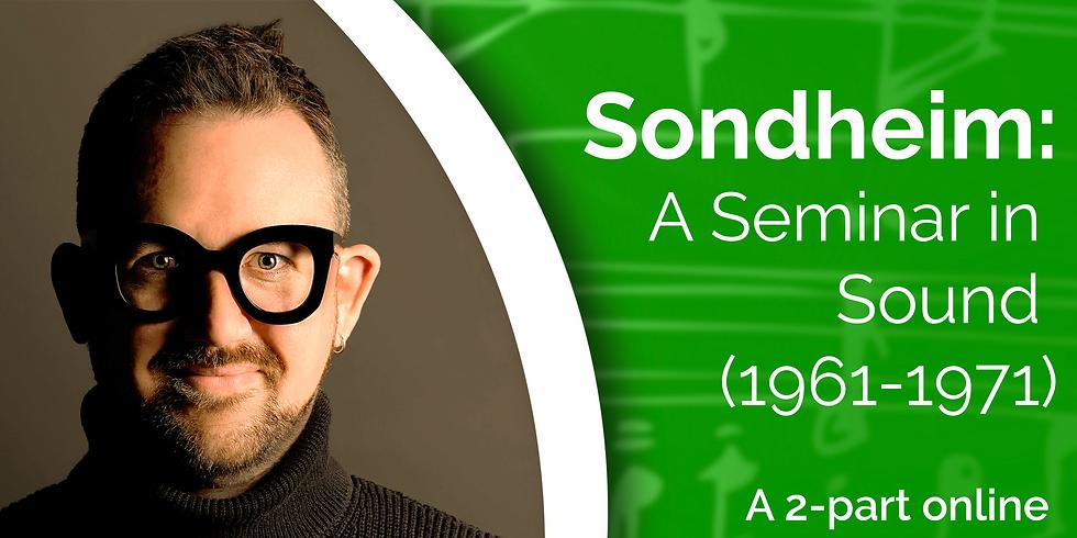 Sondheim: A Seminar In Sound (1961-1971)