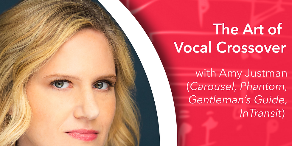 """""""The Art of Vocal Crossover:"""" with Amy Justman"""