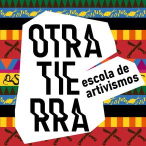 Otratierra: la escuela de los futuros artivistos