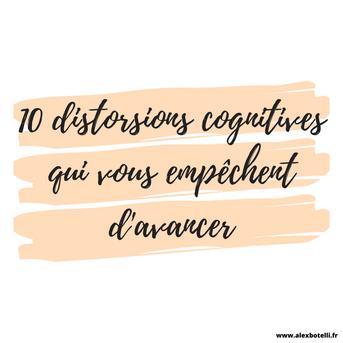 10 distorsions cognitives qui vous empêchent d'avancer