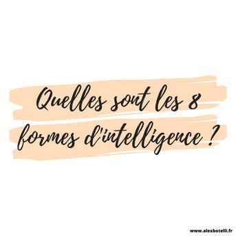 Quelles sont les 8 formes d'intelligence ?