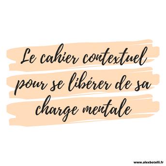 Le cahier contextuel pour se libérer de sa charge mentale