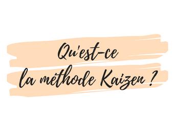 Qu'est-ce que la méthode Kaizen ?