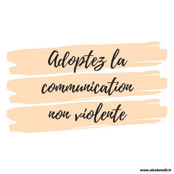 Adoptez la communication non violente