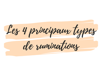 Les 4 principaux types de ruminations