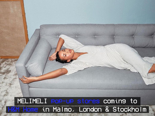 Official MELI MELI Pop-Up Stores Coming to H&M Home in Malmo, London & Stockholm.