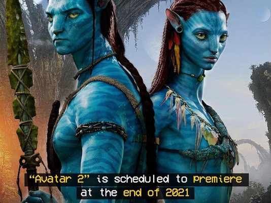 Avatar 2 is re-scheduled to Premiere at the end of 2021