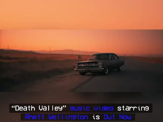 """Death Valley"" Music Video starring Rhett Wellington is Out Now!"