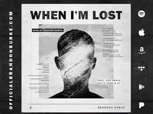 """When I'm Lost"" by Brandon Burke is Available Everywhere!"