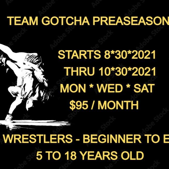 GOTCHA PRESEASON - Starts 8*30 thru 10*30