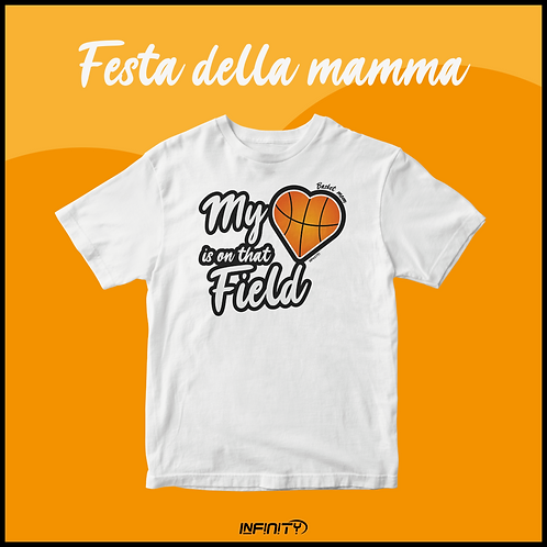 T-shirt My heart is on that field - Basket Mom