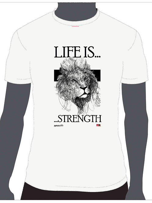 LIFE IS... STRENGTH