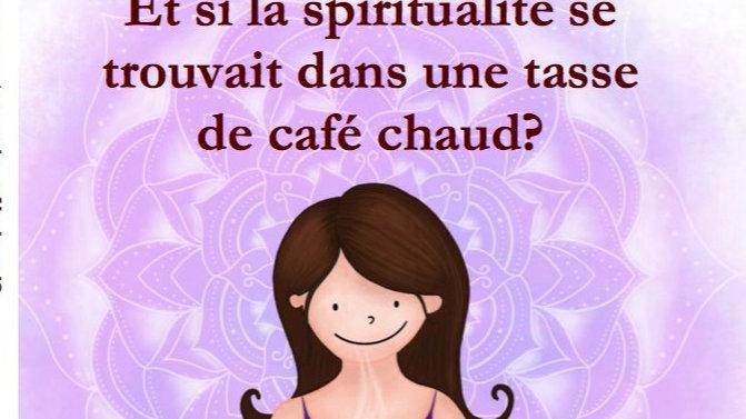Et si la spiritualité se trouvait dans une tasse de café chaud?