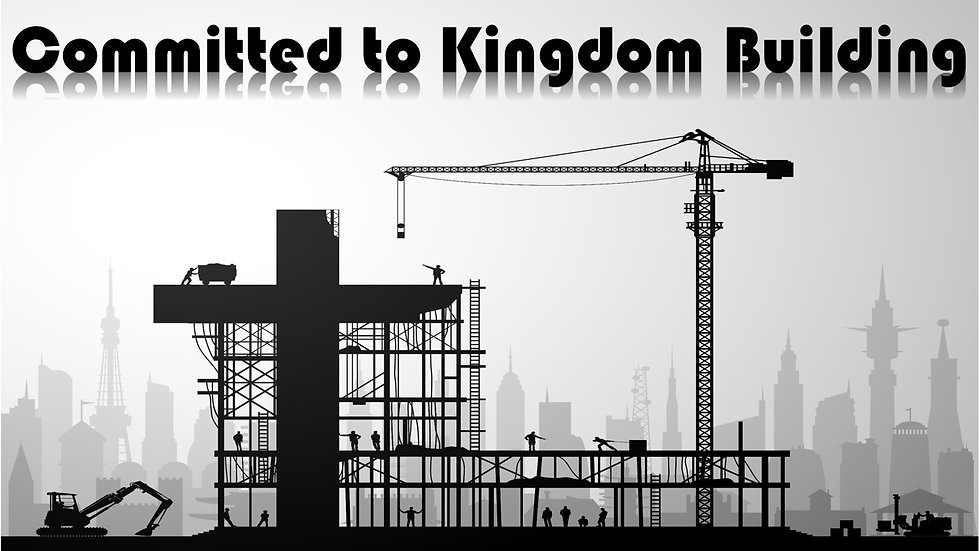 Committed to Kingdom Building (1).jpg