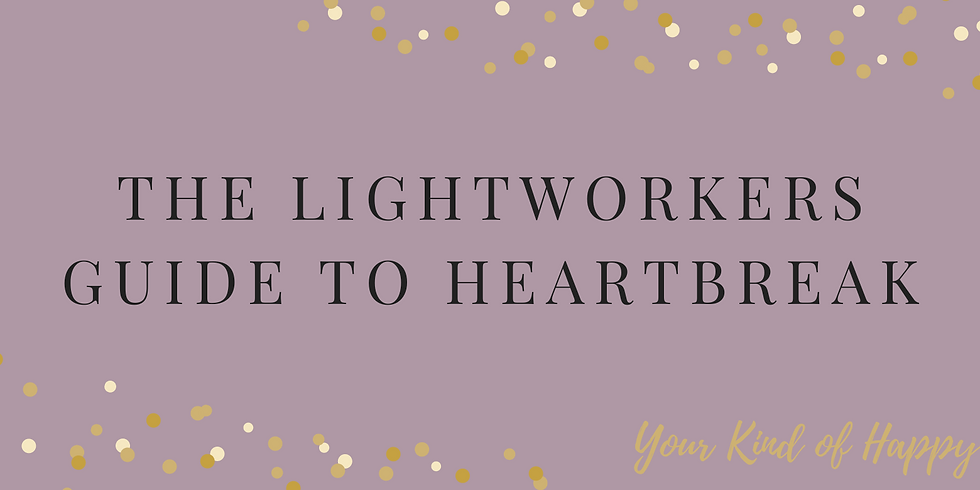 The light workers guide to heartbreak