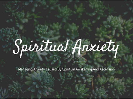 Spiritual Awakening and Anxiety