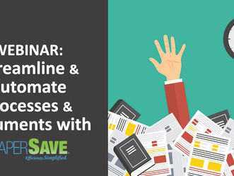 WEBINAR: Streamline and Automate Processes & Documents with PaperSave