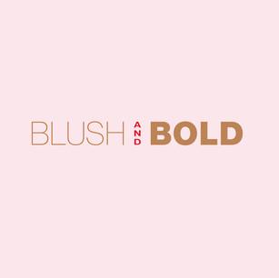 Blush and Bold