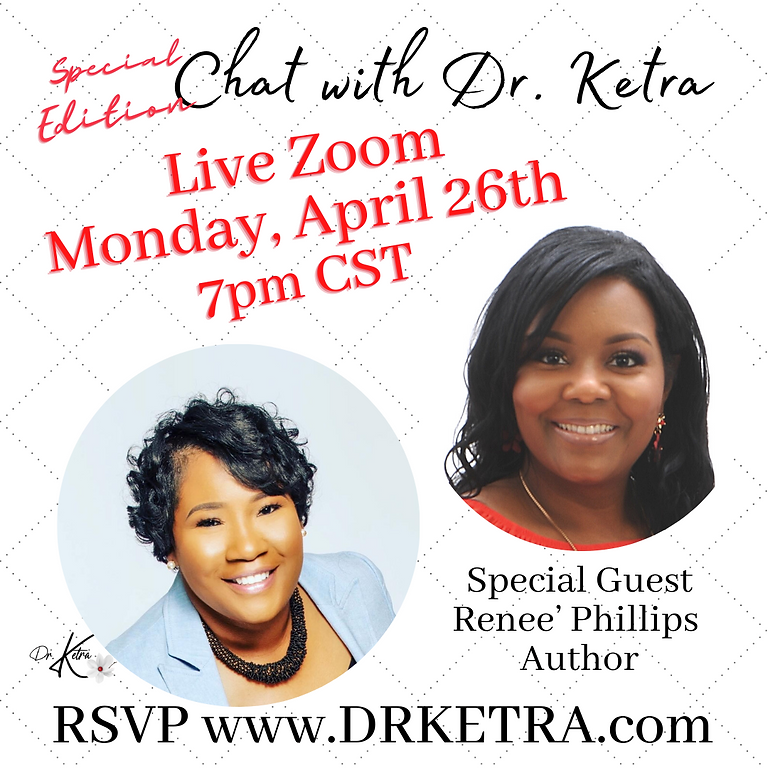 'Special Edition' Chat with Dr. Ketra with Guest Renee' Phillips