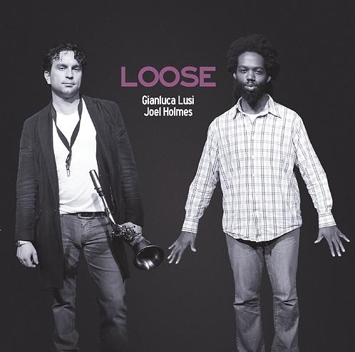Gianluca Lusi & Joel Holmes - Loose