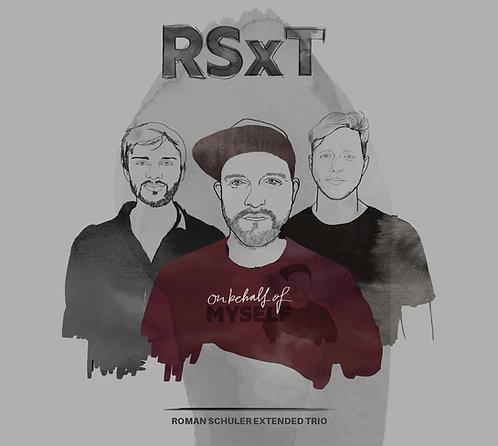 Roman Schuler extended Trio (RSxT) - On Behalf Of Myself