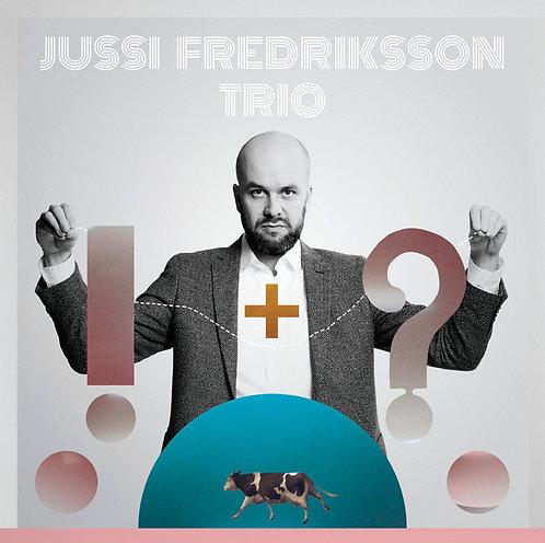 Jussi Fredriksson Trio - !+?