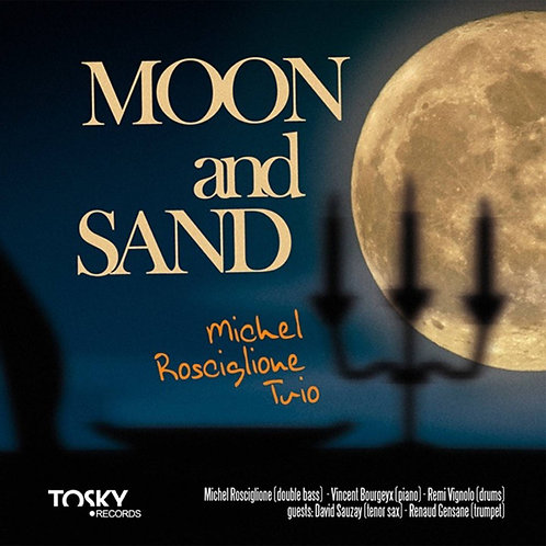 Michel Rosciglione - Moon and Sand