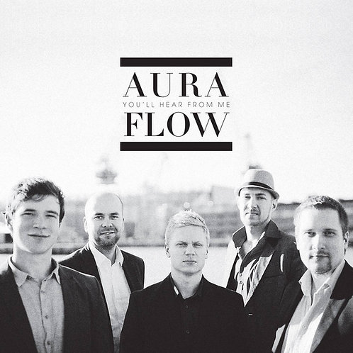 Aura Flow - You'll Hear From Me
