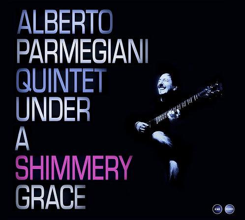 Alberto Parmegiani Quintet- Under A Shimmery Grace