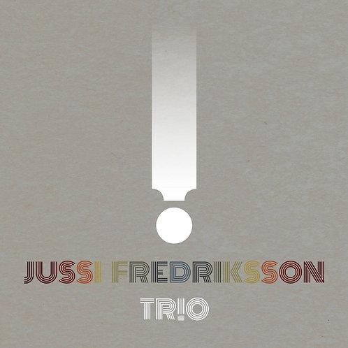 Jussi Fredriksson Trio - !