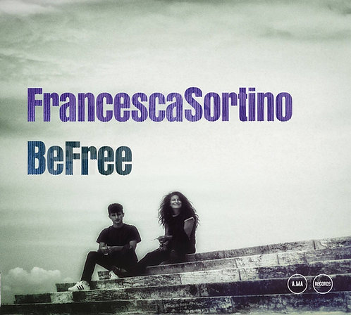 Francesca Sortino - Be Free