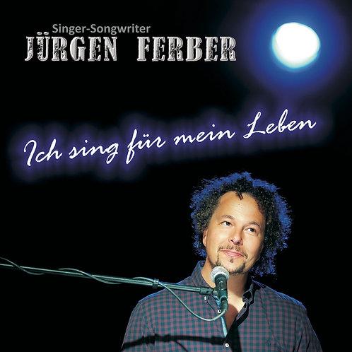 Jürgen Ferber - Ich sing für mein Leben