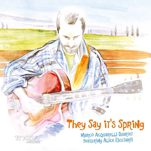 Marco Acquarelli - They Say It's Spring