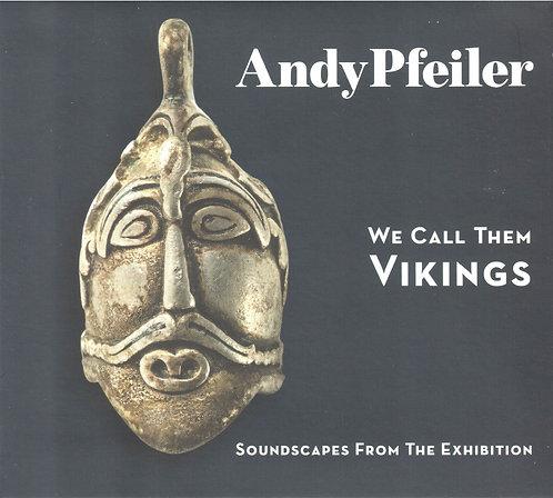 Andy Pfeiler - We Call Them Vikings