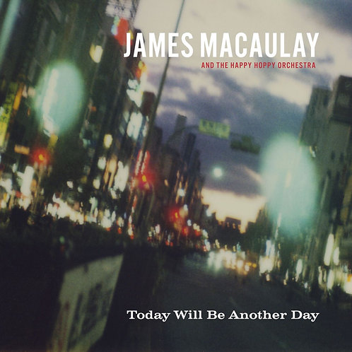 James Macaulay - Today Will Be Another Day
