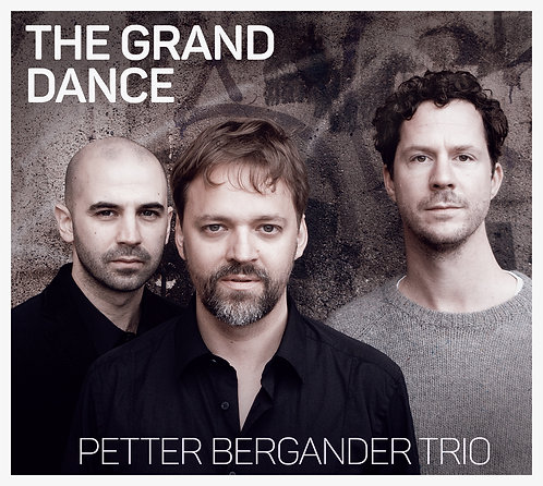 Petter Bergander Trio - The Grand Dance