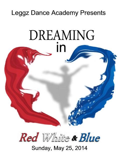 Leggz Dance - Dreaming in Red White & Blue 5/25/14