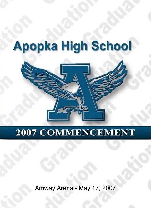 Apopka High School 2007 Graduation
