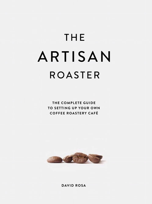 Artisan Roaster Book by DAVID ROSA
