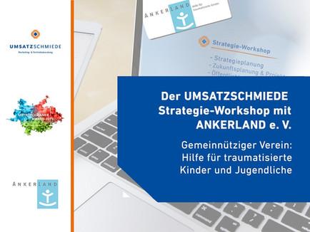 UMSATZSCHMIEDE Strategie-Workshop mit dem Metropolitaner Award Gewinner Ankerland e. V.