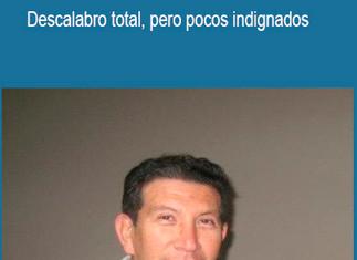 DESCALABRO TOTAL, PERO POCOS INDIGNADOS