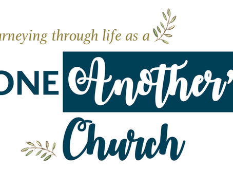 "Journeying through life as a ""One Another"" Church"