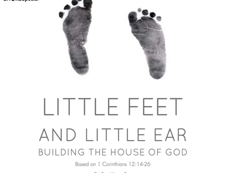 Little Feet and Little Ear Building the House of God