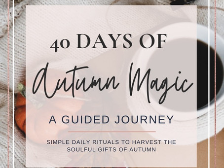 The Extra Boost of Magic behind Days 29-40 of the Autumn Magic Guide-Spiral Deeper with Us