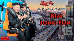 The Rise and Fall of Kim Jong-Fun
