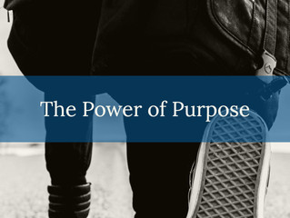 The Power of Purpose - Part 3