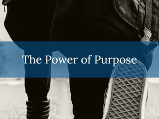 The Power of Purpose - Part 1
