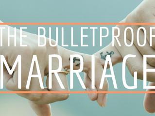 The Bulletproof Marriage
