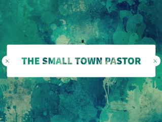 The Small Town Pastor (Part 2)